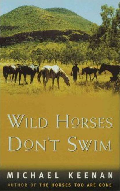 Keenan, Michael / Wild Horses Don't Swim