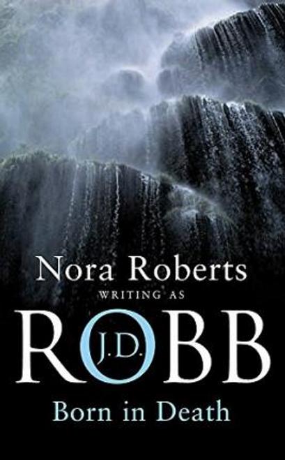 Robb, J. D. / Born In Death : 23