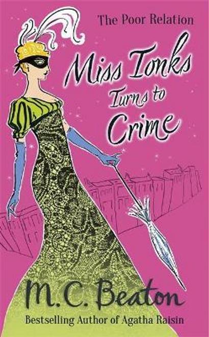 Beaton, M. C. / Miss Tonks Turns to Crime