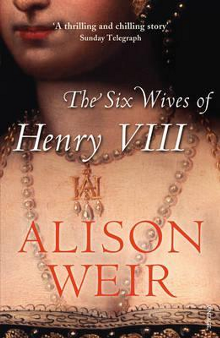 Weir, Alison / The Six Wives of Henry VIII