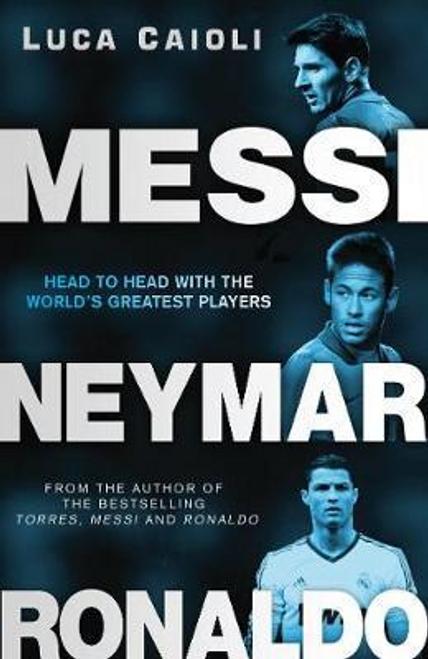 Caioli, Luca / Messi, Neymar, Ronaldo
