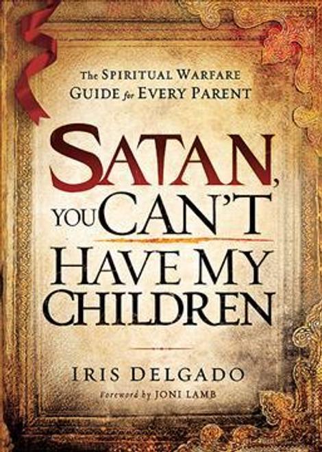 Delgado, Iris / Satan, You Can'T Have My Children