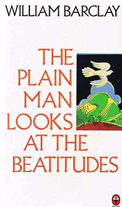 Barclay, William / The Plain Man Looks at the Beatitudes