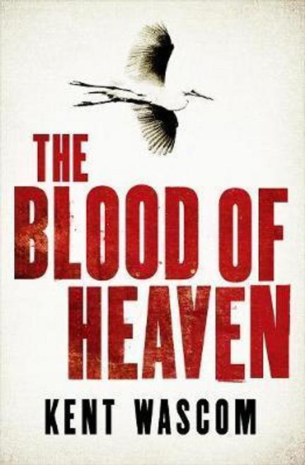 Wascom, Kent / The Blood of Heaven