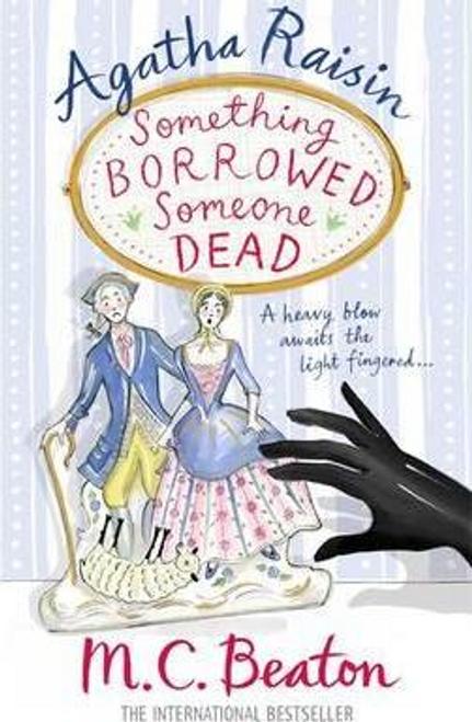 Beaton, M. C. / Agatha Raisin: Something Borrowed, Someone Dead
