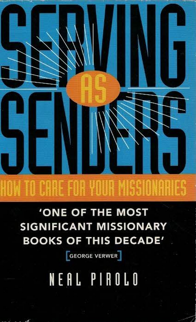 Pirolo, Neal / Serving as Senders : How to Care for Your Missionaries