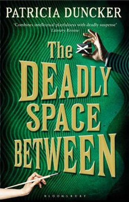 Duncker, Patricia / The Deadly Space Between