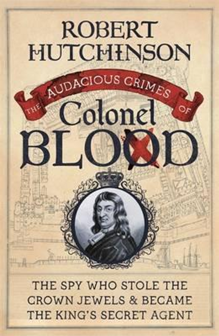 Hutchinson, Robert / The Audacious Crimes of Colonel Blood