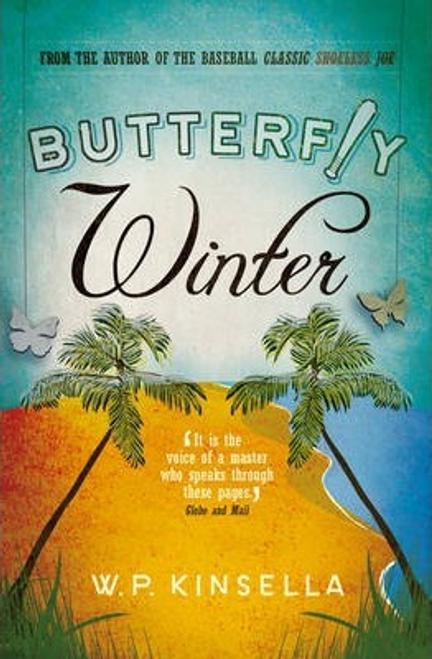 Kinsella, W. P. / Butterfly Winter