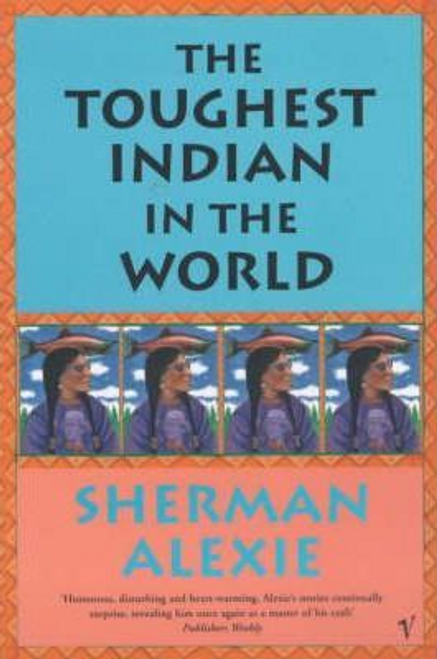 Alexie, Sherman / The Toughest Indian In The World