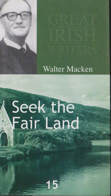 Macken, Walter / Seek the Fair Land