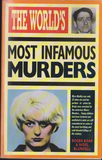 The Worlds Most Infamous Murders