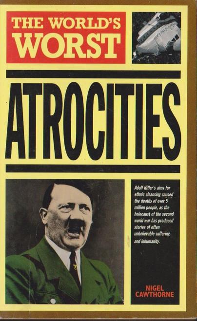 The Worlds Worst Atrocities