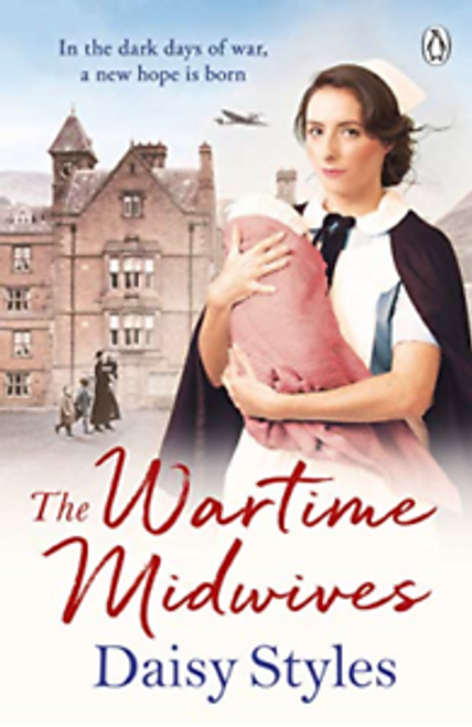 Styles, Daisy / The Wartime Midwives
