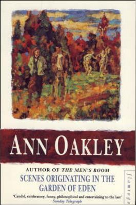 Oakley, Ann / Scenes Originating in the Garden of Eden