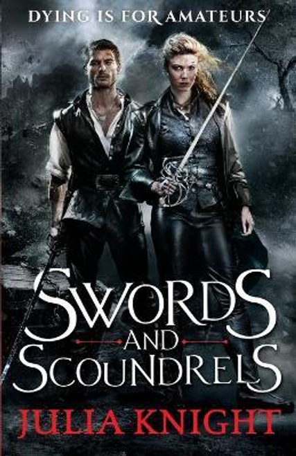 Knight, Julia / Swords and Scoundrels : The Duellists: Book One