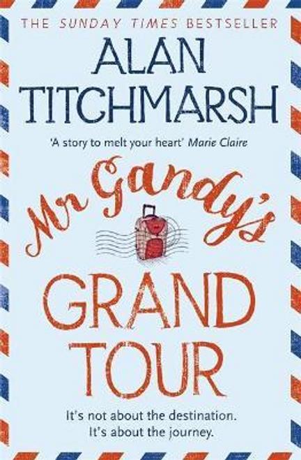 Titchmarsh, Alan / Mr Gandy's Grand Tour
