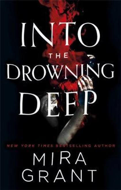 Grant, Mira / Into the Drowning Deep