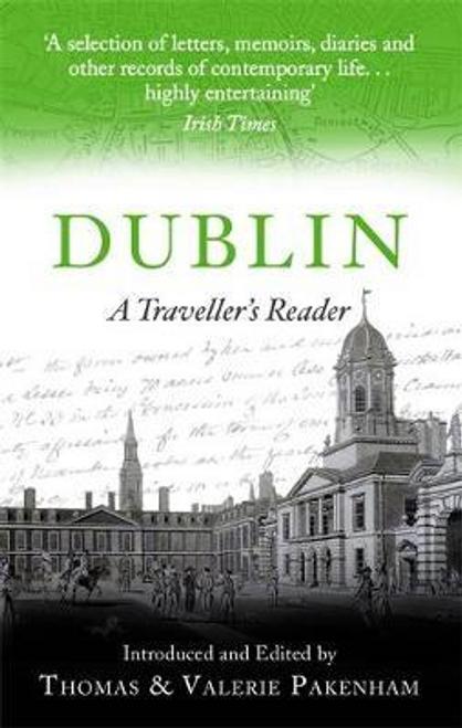 Pakenham, Thomas / Dublin : A Traveller's Reader