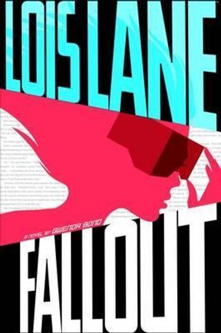 Bond, Gwenda / Lois Lane: Fallout