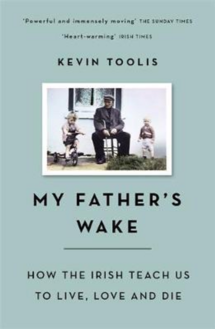 Toolis, Kevin / My Father's Wake