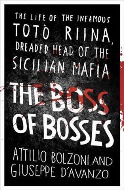 Bolzoni, Attilio / The Boss of Bosses
