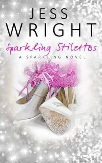 Wright, Jess / Sparkling Stillettos