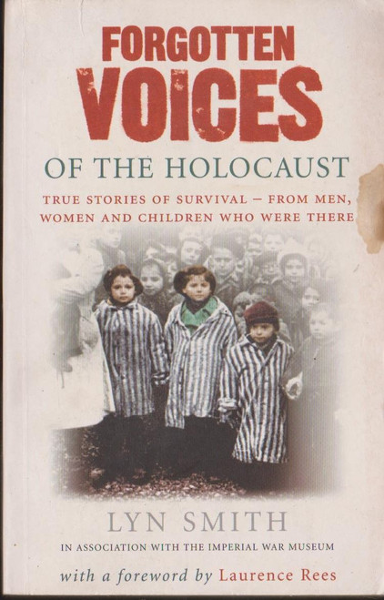 Smith, Lyn / Forgotten Voices of the Holocaust