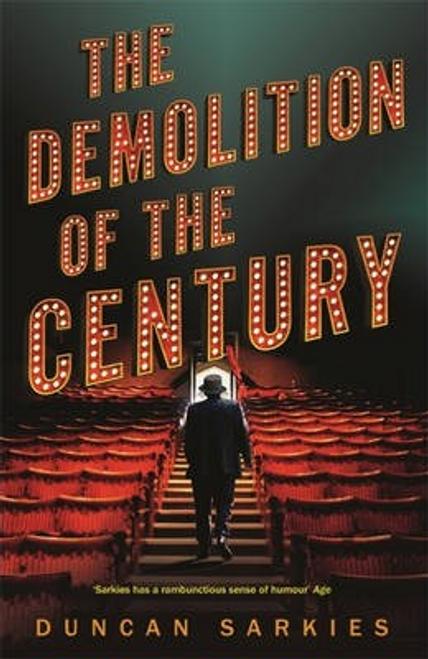 Sarkies, Duncan / The Demolition of the Century