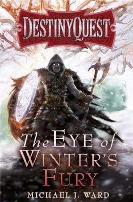 Ward, Michael J. / The Eye of Winter's Fury : Destiny Quest Book 3