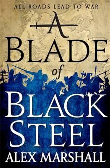 Marshall, Alex / A Blade of Black Steel : Book Two of the Crimson Empire