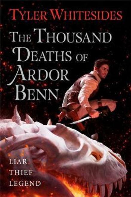Whitesides, Tyler / The Thousand Deaths of Ardor Benn : Kingdom of Grit, Book One