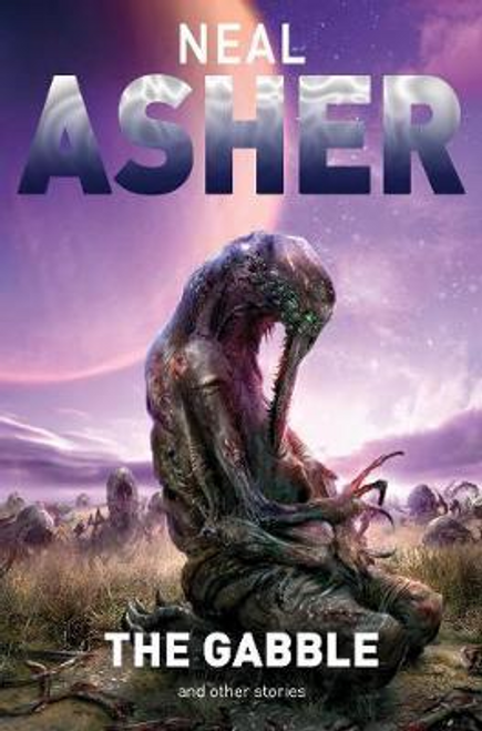 Asher, Neal / The Gabble And Other Stories