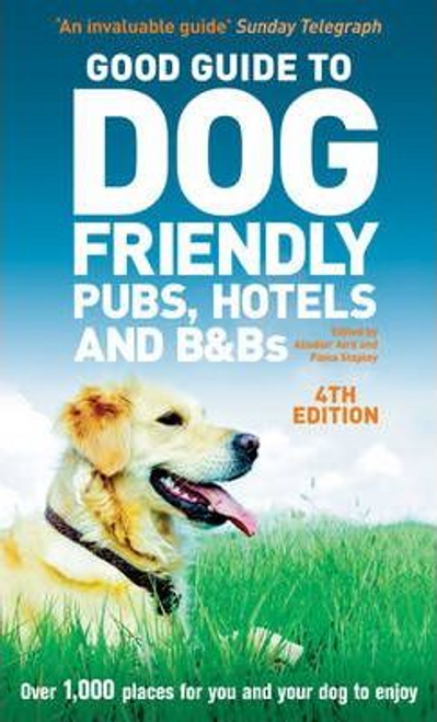 Aird, Alisdair / Good Guide to Dog Friendly Pubs, Hotels and B and Bs 4th edition