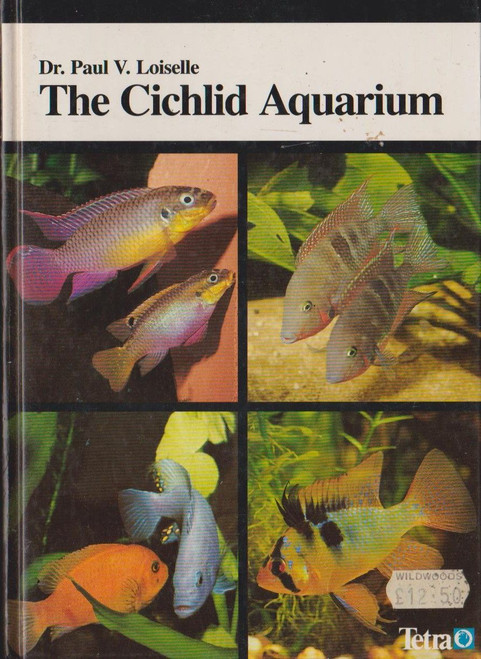 Loiselle, Dr. Paul V. / The Cichlid Aquarium