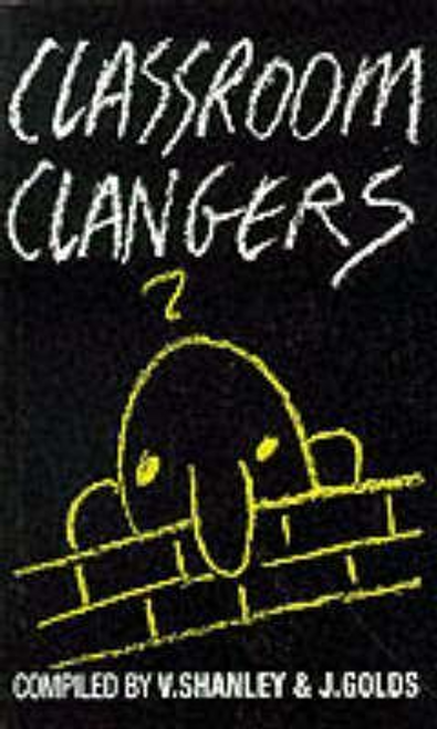 Shanley, V / Classroom Clangers