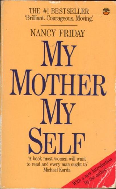 Friday, Nancy / My Mother, My Self