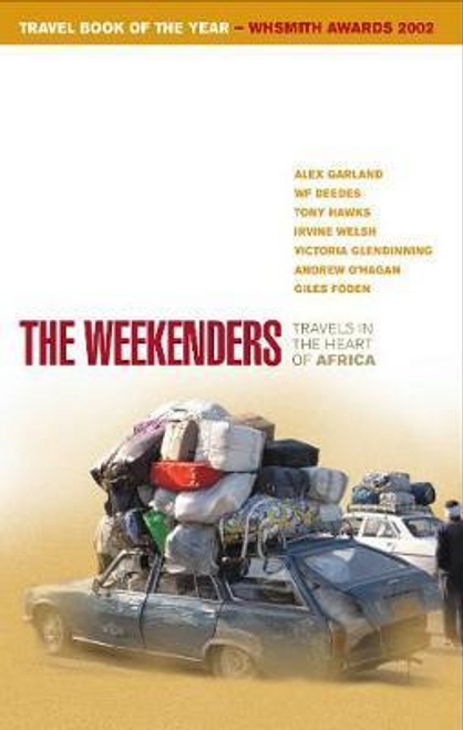 Garland, Alex / The Weekenders : Travels in the Heart of Africa