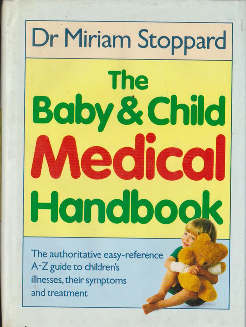 Stoppard, Dr Miriam / The Baby and Child Medical Handbook