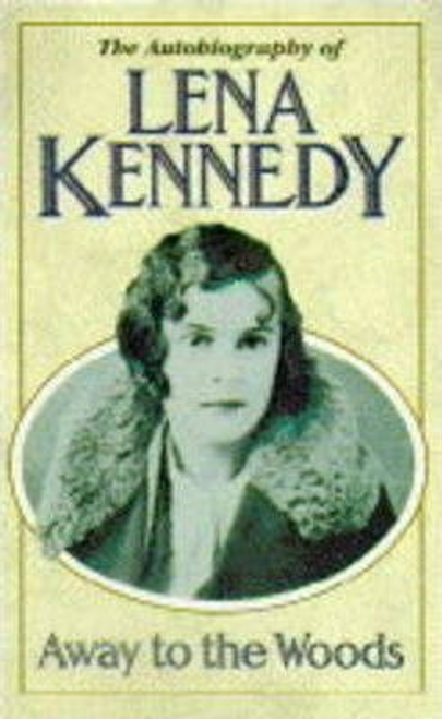 Kennedy, Lena / Away to the Woods