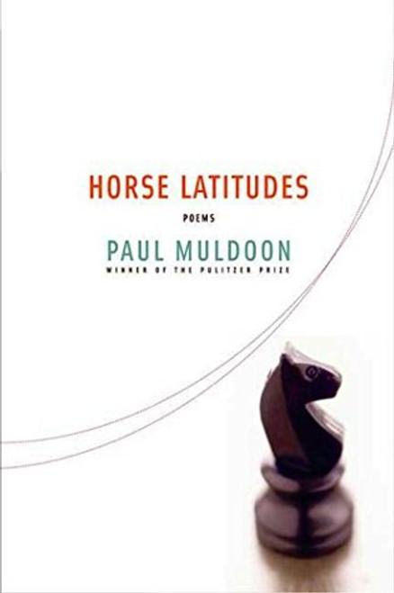 Muldoon, Paul - Horse Latitudes : Poems - HB US 1st Edition - 2006