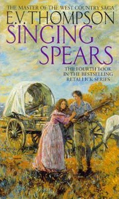Thompson, E. V. / Singing Spears : Number 4 in series