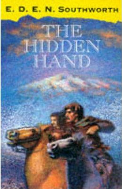 Southworth, E. D. E. N. / The Hidden Hand