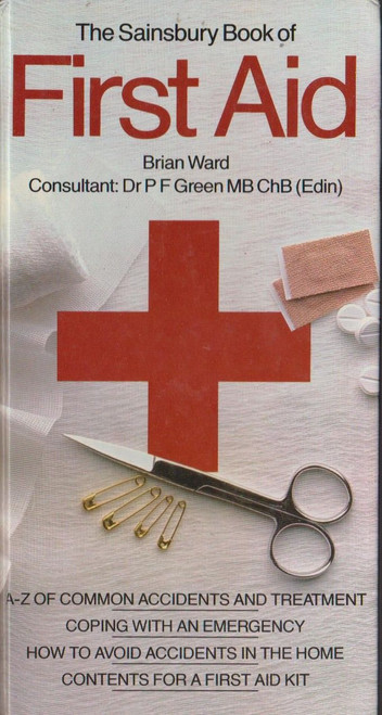 The Sainsbury Book of First Aid