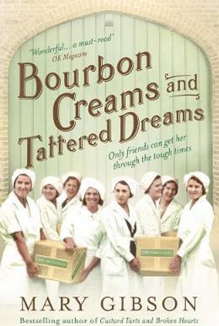 Gibson, Mary / Bourbon Creams and Tattered Dreams