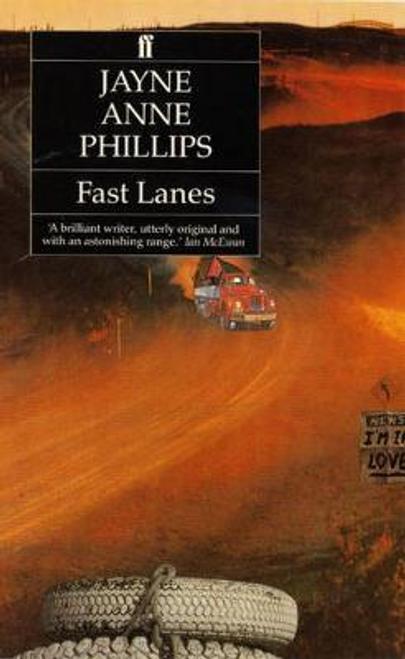 Phillips, Jayne Anne / Fast Lanes