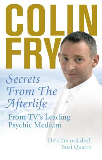Fry, Colin / Secrets from the Afterlife