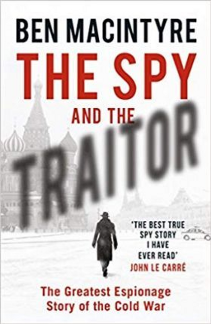 Macintyre, Ben / The Spy and the Traitor (Large Paperback)