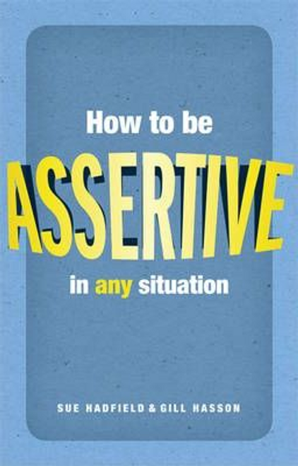 Hadfield, Sue / How to be assertive in any situation (Large Paperback)