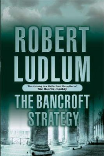 Ludlum, Robert / The Bancroft Strategy (Large Paperback)